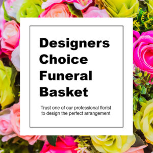 Designer's Choice Funeral Basket